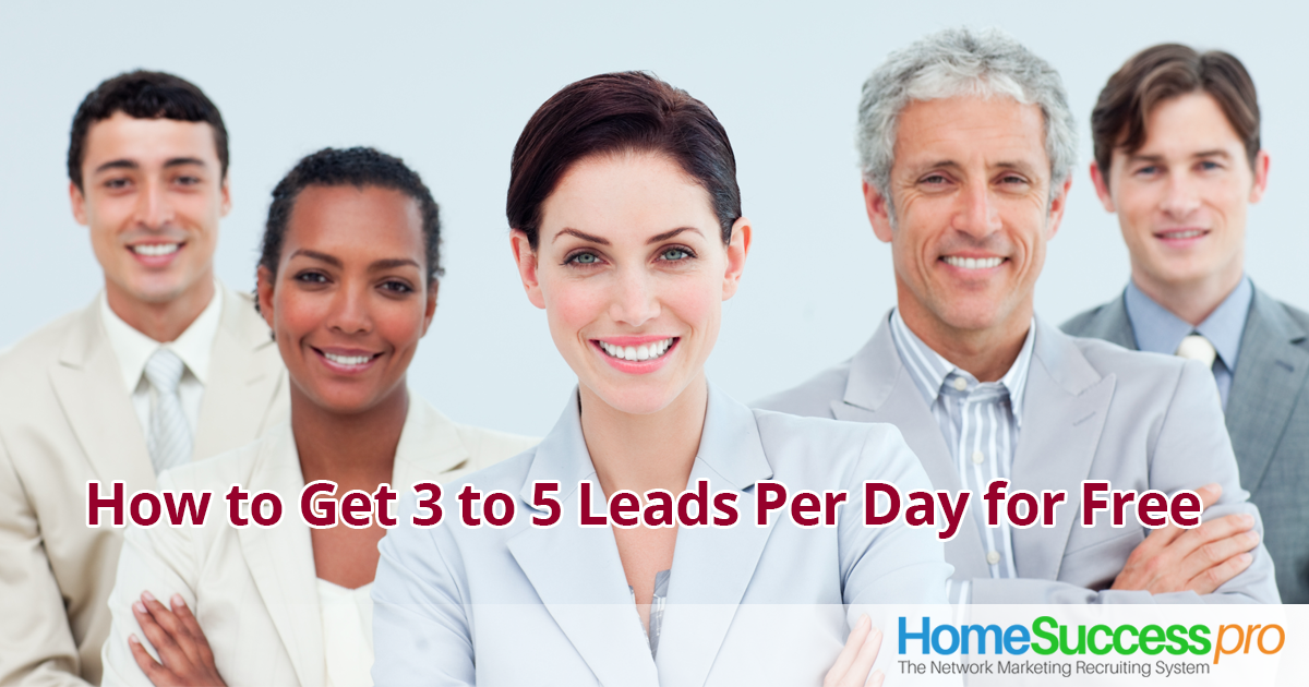 How to Get 3 to 5 Leads Per Day for Free